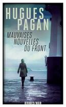 Couverture du livre « Mauvaises nouvelles du front » de Hugues Pagan aux éditions Rivages