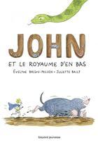 Couverture du livre « John et le royaume d'en bas T.1 » de Evelyne Brisou-Pellen et Juliette Baily aux éditions Bayard Jeunesse