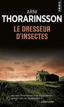 Couverture du livre « Le dresseur d'insectes » de Arni Thorarinsson aux éditions Points