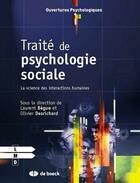 Couverture du livre « Traité de psychologie sociale ; la science des interactions humaines » de Laurent Begue et Olivier Desrichard aux éditions De Boeck Superieur