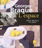 Couverture du livre « Georges Braque ; l'espace » de Eric De Chassey et Harry Bellet et Francoise Cohen et Olivier Cinqualbre aux éditions Adam Biro