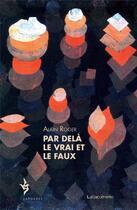 Couverture du livre « Par-delà le vrai et le faux » de Alain Roger aux éditions La Baconniere