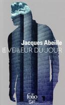 Couverture du livre « Le veilleur du jour » de Jacques Abeille aux éditions Gallimard