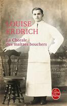 Couverture du livre « La chorale des maîtres bouchers » de Louise Erdrich aux éditions Lgf