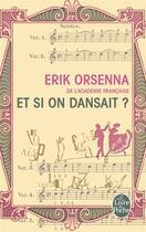 Couverture du livre « Et si on dansait ? » de Erik Orsenna aux éditions Lgf
