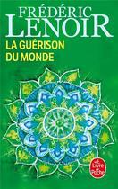 Couverture du livre « La guérison du monde » de Frederic Lenoir aux éditions Lgf