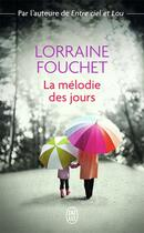 Couverture du livre « La mélodie des jours » de Lorraine Fouchet aux éditions J'ai Lu
