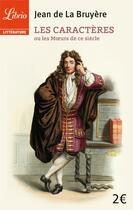 Couverture du livre « Les caractères ou les moeurs de ce siècle » de Jean De La Bruyere aux éditions J'ai Lu