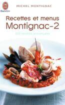 Couverture du livre « Recettes et menus Montignac t.2 ; 200 recettes provençales » de Michel Montignac aux éditions J'ai Lu