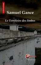 Couverture du livre « Le territoire des limbes » de Samuel Gance aux éditions Ex Aequo