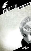 Couverture du livre « Infiltrée » de John Connor aux éditions Editions Du Masque