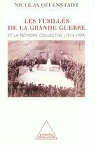 Couverture du livre « Les fusilles de la grande guerre » de Nicolas Offenstadt aux éditions Odile Jacob