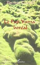 Couverture du livre « Le Fuji Yama Boreal » de Patricia Gotlib aux éditions Harmattan