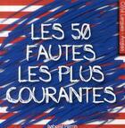 Couverture du livre « Les 50 fautes les plus courantes en anglais » de Jean Aymard aux éditions Studyrama