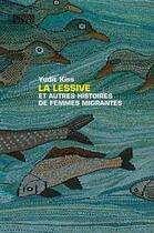 Couverture du livre « La lessive et autres histoires de femmes migrantes » de Yudit Kiss aux éditions D'en Bas