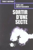 Couverture du livre « Sortir d'une secte » de Tobie Nathan aux éditions Empecheurs De Penser En Rond