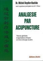 Couverture du livre « Analgesie par acupuncture ; théories générales et applications cliniques en micro-chirurgie oculaire » de Michel Deydier-Bastide aux éditions Desiris