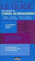 Couverture du livre « Le guide des cabinets de conseil en management (10e édition) » de Jean-Baptiste Hugot aux éditions Management
