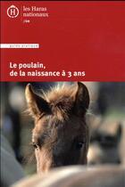 Couverture du livre « Le poulain, de la naissance à 3 ans » de Collectif aux éditions Ifce