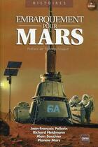Couverture du livre « Embarquement pour Mars ; 25 défis à relever (2e édition) » de Richard Heidmann et Jean Francois Pellerin et Alain Souchier aux éditions A2c Medias