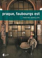 Couverture du livre « Prague, faubourgs est » de Timothee Demeillers aux éditions Asphalte