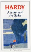 Couverture du livre « à la lumière des étoiles » de Thomas Hardy aux éditions Flammarion