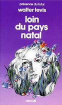 Couverture du livre « Loin du pays natal » de Walter Tevis aux éditions Denoel