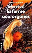 Couverture du livre « La Ferme Aux Organes » de John Boyd aux éditions Denoel