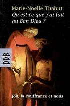 Couverture du livre « Qu'est-ce que j'ai fait au bon Dieu ? » de Marie-Noelle Thabut aux éditions Desclee De Brouwer