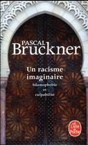 Couverture du livre « Un racisme imaginaire ; islamophobie et culpabilité » de Pascal Bruckner aux éditions Lgf