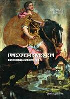 Couverture du livre « Le pouvoir à Rome ; espace, temps, figures » de Stephane Benoist aux éditions Cnrs