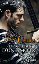 Couverture du livre « Les chevaliers au cygne t.2 ; la noblesse d'un amour » de Gayle Callen aux éditions Harlequin