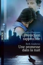 Couverture du livre « Protection rapprochée ; une promesse dans la nuit » de Marilyn Pappano et Beth Andrews aux éditions Harlequin