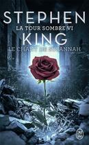 Couverture du livre « La tour sombre T.6 ; le chant de Susannah » de Stephen King aux éditions J'ai Lu