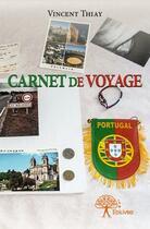 Couverture du livre « Carnet de voyage » de Vincent Thiay aux éditions Edilivre-aparis