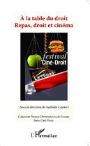 Couverture du livre « À la table du droit repas, droit et cinéma » de Nathalie Goedert aux éditions L'harmattan