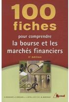 Couverture du livre « 100 fiches pour comprendre la bourse et les marchés financiers (3e édition) » de M. Montousse et G. Renouard aux éditions Breal