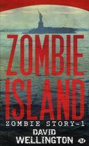 Couverture du livre « Zombie story T.1 ; zombie island » de David Wellington aux éditions Bragelonne