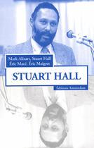 Couverture du livre « Stuart hall » de Mark Alizart aux éditions Amsterdam