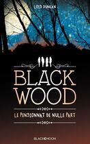 Couverture du livre « Blackwood ; le pensionnat de nulle part » de Lois Duncan aux éditions Black Moon
