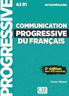 Couverture du livre « Communication progressive intermediaire + cd nc » de Claire Miquel aux éditions Cle International