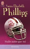 Couverture du livre « Les Chicago stars ; nulle autre que toi » de Susan Elizabeth Phillips aux éditions J'ai Lu