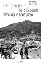 Couverture du livre « Les fossoyeurs de la Seconde République espagnole » de Raymond San Geroteo aux éditions Cairn