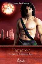 Couverture du livre « La saga des enfants des dieux t.3 ; Cameron » de Linda Saint Jalmes aux éditions Rebelle