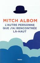 Couverture du livre « L'autre personne que j'ai rencontrée la-haut » de Mitch Albom aux éditions Kero