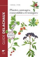Couverture du livre « Plantes sauvages comestibles et toxiques » de Francois Couplan et Eva Styner aux éditions Delachaux & Niestle