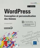 Couverture du livre « Wordpress ; conception et personnalisation des thèmes (2e édition) » de Christophe Aubry aux éditions Eni