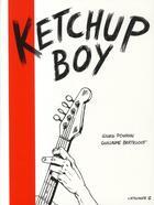 Couverture du livre « Ketchup boy » de Gilles Poussin et Guillaume Berteloot aux éditions Atalante