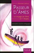 Couverture du livre « Passeur d'âmes ; le voyage de l'âme en 7 étapes (2e édition) » de Raymond Lafeuil aux éditions Trajectoire