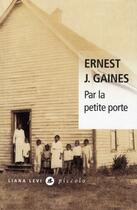 Couverture du livre « Par la petite porte » de Ernest J. Gaines aux éditions Liana Levi